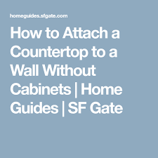 how to attach a countertop to a wall without cabinets how to attach a countertop to a wall without cabinets countertop