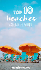 travelettes top 10 beaches in the world