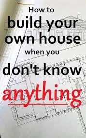 build your own home cost how to build your own house from the ground up how we did it and