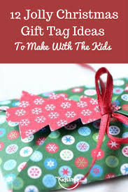 12 jolly christmas gift tag ideas to make with the kids page 2 of 2