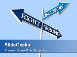 right wrong decision signpost business powerpoint templates ppt
