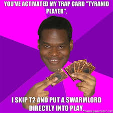 You Ve Activated My Trap Card Meme - dow2 elite meme thread page 4 dawn of war codex