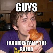 Stoner Meme Guy - guys i accidentally the bread bread eating stoner quickmeme