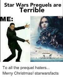 Star Wars Christmas Meme - star wars preguels are terrible me pics rogue one a star wars story