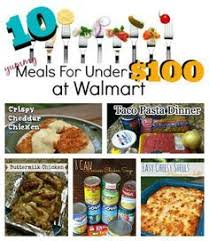 10 meals for 100 at walmart walmart meals and food