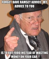 Dave Ramsey Meme - forget dave ramsey advice my advice to you is to but food instead