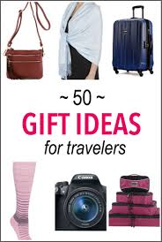 what are the best travel gifts for travelers you love 51 ideas