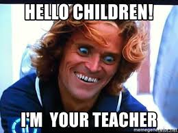 Crazy Teacher Meme - hello children i m your teacher crazy dafoe meme generator
