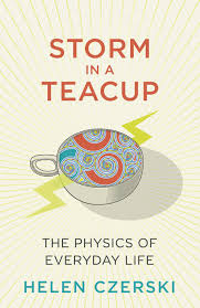 storm in a teacup storm in a teacup the physics of everyday life amazon co uk helen