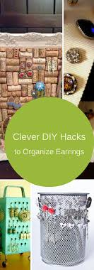 organize stud earrings 7 clever diy hacks to organize earrings the organized