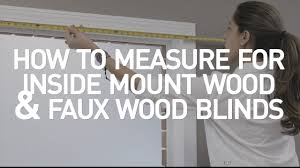 how to measure for inside mount wood and faux wood blinds youtube