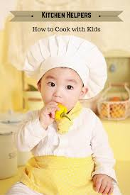 kitchen helpers how to cook with kids
