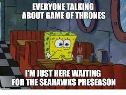 Soon Tm Meme - everyone talking about game of thrones tm just here waiting for