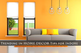 trending in home decor tips in indore indore hd psd indorehd