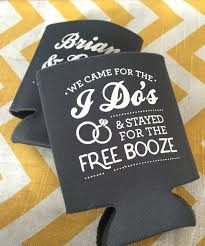 wedding koozie wedding can coolers we came for the i do s and stayed for