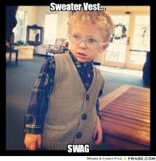 Hipster Meme Generator - sweater meme 28 images sweater vest young hipster meme generator