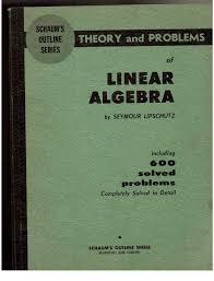 schaum u0027s outline series theory and problems of linear algebra