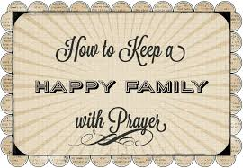 how to keep a happy family with prayer in wealth health