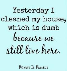Clean My House Funny Clean House Joke