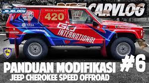 mobil jeep modifikasi dirt carvlog 06 panduan modifikasi jeep cherokee speed offroad