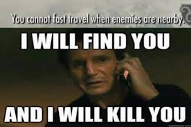 Fast Meme - you cannot fast travel know your meme