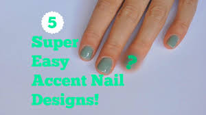 5 easy accent nail ideas youtube