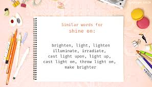 Light Synonyms Shine On Synonyms That Belongs To Phrasal Verbs