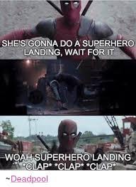 Funny Superhero Memes - she s gonna do a superhero landing wait for it woah superhero