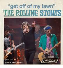 get off of my lawn the rolling stones 9792 produced by andrew loog