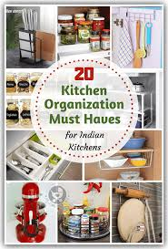 how to organize indian kitchen cabinets 20 kitchen organization must haves for indian kitchens