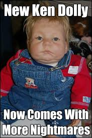 Ugly Baby Meme - new ken dolly now comes with more nightmares ugly baby quickmeme