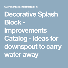 Decorative Splash Block Decorative Splash Block Ideas Water And Catalog