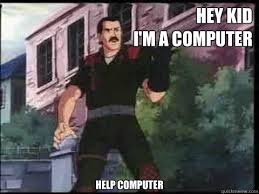 Kid On Computer Meme - help computer memes quickmeme