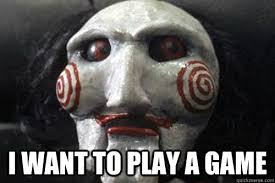 Do You Want To Play A Game Meme - i want to play a game saw billy quickmeme
