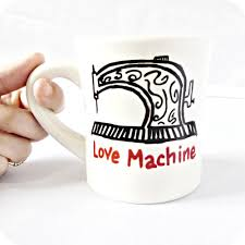 love machine funny coffee mug sewing mug gift for her