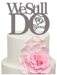 60 cake topper 60 years we still do 60th anniversary acrylic cake topper