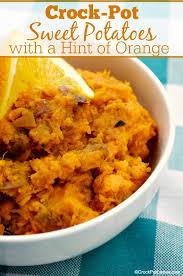 crock pot sweet potatoes with a hint of orange crock pot