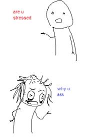 Why U Meme - are u stressed why u ask humans of tumblr meme on esmemes com