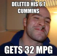 Cummins Meme - deleted his 6 7 cummins gets 32 mpg misc quickmeme
