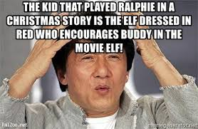 Elf Movie Meme - the kid that played ralphie in a christmas story is the elf