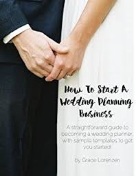 becoming a wedding planner the business of being a wedding planner how to build a lucrative