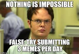Impossible Meme - dwight schrute meme imgflip
