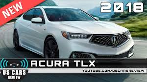 2018 acura tlx reviews and new 2018 acura tlx review news interior exterior youtube