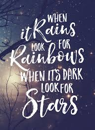 when it rains look for rainbows favorite quotes pinterest