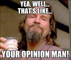 Comment Memes - comment reply 033 the big lebowski meme yea well like thats your