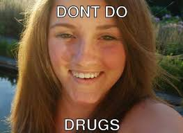 Don T Do Drugs Meme - why you shouldn t do drugs 22 photos