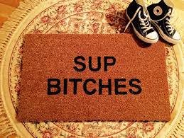 sup bitches door mat custom door mat funny door mat door