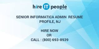 Obiee Admin Resume Senior Informatica Admin Resume Profile Nj Hire It People We