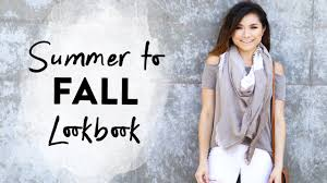 summer to fall transitional lookbook early fall fall