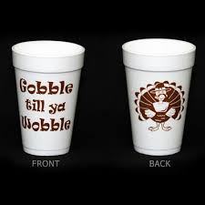gobble till ya wobble styrofoam cup for thanksgiving